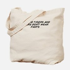 Bears dont wear Tote Bag