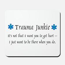 Trauma Junkie II Mousepad