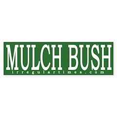 Mulch Bush (Bumper Sticker)