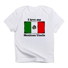 I Love My Mexican Uncle Infant T-Shirt