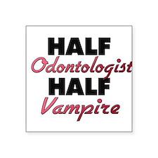 Half Odontologist Half Vampire Sticker