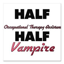 Half Occupational Therapy Assistant Half Vampire S