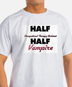 Half Occupational Therapy Assistant Half Vampire T