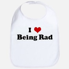 I Love Being Rad Bib