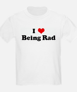 I Love Being Rad Kids T-Shirt