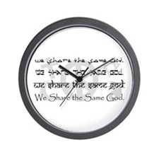 """We Share the Same God""  Wall Clock"