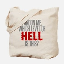 Which Level of Hell is This? Tote Bag