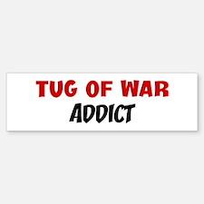 Tug Of War Addict Bumper Bumper Bumper Sticker