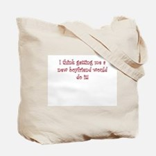 Get Me a New Boyfriend Tote Bag