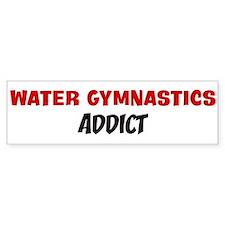 Water Gymnastics Addict Bumper Bumper Sticker