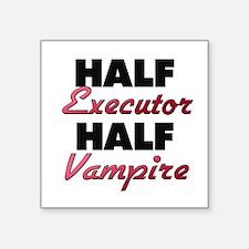 Half Executor Half Vampire Sticker