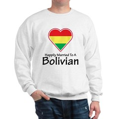 Happily Married Bolivian Sweatshirt
