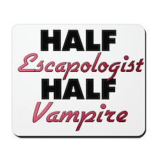 Half Escapologist Half Vampire Mousepad