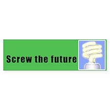 Screw the Future - Compact Fluorescent Light Bulb