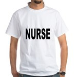 Nurse (Front) White T-Shirt