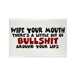 Wipe Your Mouth Rectangle Magnet