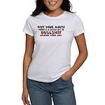 Wipe Your Mouth Women's T-Shirt