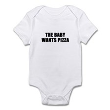 The baby wants pizza Infant Bodysuit