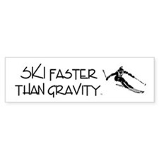 Ski Faster Than Gravity Bumper Sticker