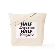 Half Engraver Half Vampire Tote Bag