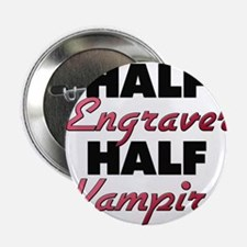 "Half Engraver Half Vampire 2.25"" Button"
