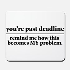 Deadlines Mousepad