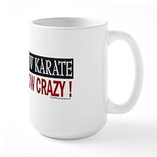 I Know Crazy Large Mug