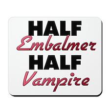 Half Embalmer Half Vampire Mousepad