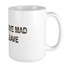 Don't Leave Mad Large Mug
