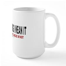I'm Not Wrong Large Mug