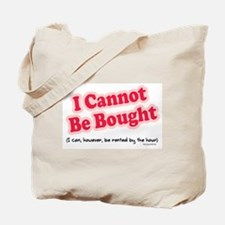 Can't Be Bought! Tote Bag