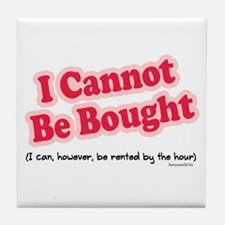 Can't Be Bought! Tile Coaster