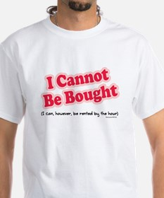 Can't Be Bought! Shirt