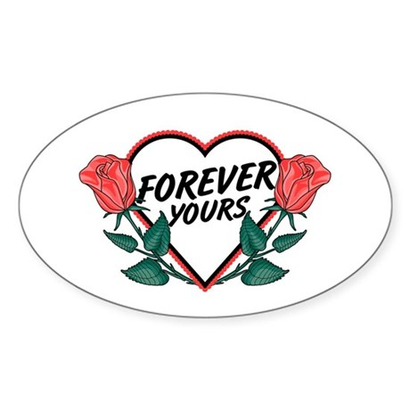 Forever Yours R Roses Oval Sticker