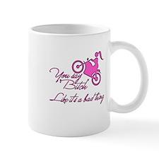 Biker bitch, like it's a bad thing. Mug