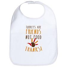 Turkeys are Friends not food THANKS! Bib