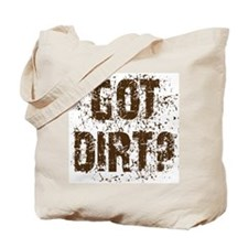 Got Dirt? Dirty motorcycle saying   Tote Bag