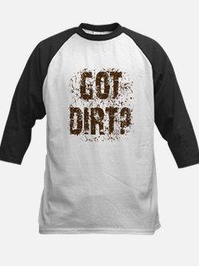 Got Dirt? Dirty motorcycle saying Tee