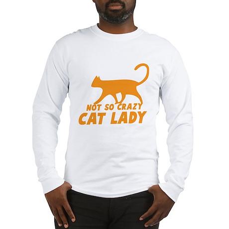 NOT so crazy cat lady Long Sleeve T-Shirt