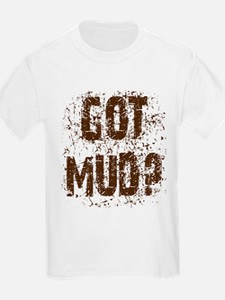 Got Mud? Muddy saying. Kids T-Shirt