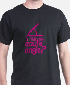 Is this my ACUTE angle? T-Shirt