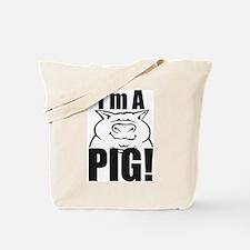 I'm a PIG! Tote Bag