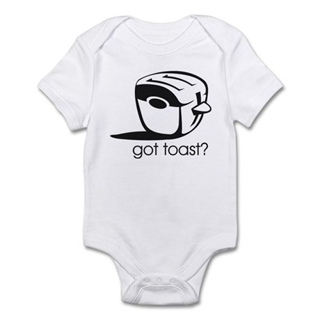 Got Toast ? Infant Bodysuit
