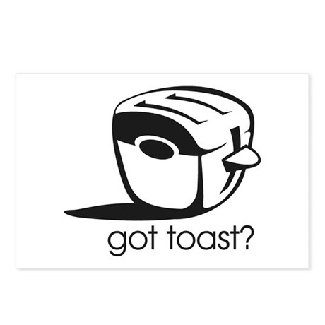 Got Toast ? Postcards (Package of 8) by thehotbutton