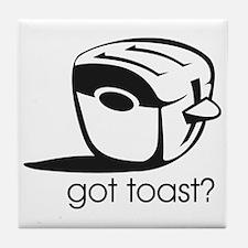 Got Toast ? Tile Coaster