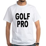 Golf Pro (Front) White T-Shirt