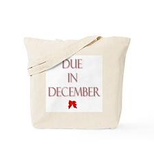 Due in December Tote Bag