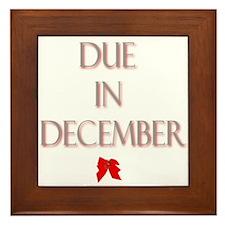Due in December Framed Tile