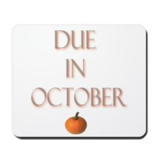 Due in October Mousepad