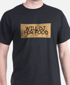DJ for Food T-Shirt